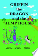 Griffin The Dragon And The Jump House : year old boy cattails learn that...