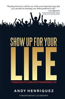 Show Up for Your Life