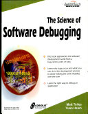 The Science Of Software Debugging