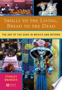 Skulls to the Living  Bread to the Dead