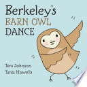 Berkeley s Barn Owl Dance