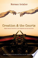 Creation and the Courts  With Never Before Published Testimony from the  Scopes II  Trial
