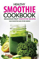 Healthy Smoothie Cookbook   Delicious Fruit Smoothie Recipes