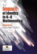 The Impact of Identity in K 8 Mathematics Learning and Teaching