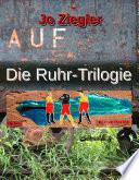 Die Ruhr Trilogie