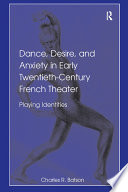 Ebook Dance, Desire, and Anxiety in Early Twentieth-Century French Theater Epub Charles R. Batson Apps Read Mobile