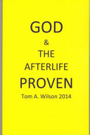 God And The Afterlife Proven : life after death.the book does not...