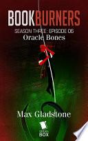 Oracle Bones Bookburners Season 3 Episode 6  book