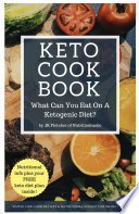 Keto Cookbook What Can You Eat On A Ketogenic Diet