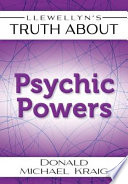 Ebook Llewellyn's Truth About Psychic Powers Epub Donald Michael Kraig Apps Read Mobile