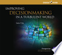 Improving Decisionmaking in a Turbulent World