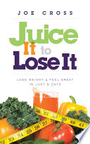 Juice It To Lose It