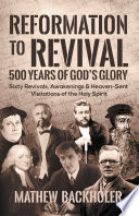 Reformation to Revival, 500 Years of God's Glory