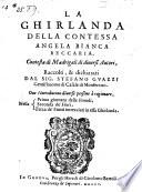 La Ghirlanda Della Contessa Angela Bianca Beccaria  Contesta di Madrigali di diuersi Autori  raccolti  et dichiarati  etc