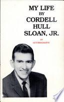 My Life by Cordell Hull Sloan, Jr