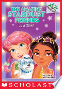 The Amazing Stardust Friends  2  Be a Star