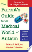 The Parent S Guide To The Medical World Of Autism