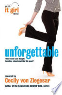Unforgettable  An It Girl Novel