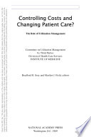 Controlling Costs And Changing Patient Care