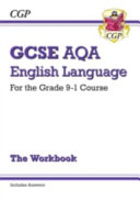 New GCSE English Language AQA Workbook   For the Grade 9 1 Course  Includes Answers