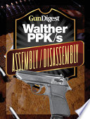 Gun Digest Walther PPK S Assembly Disassembly Instructions
