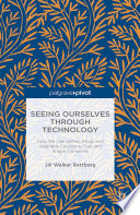 Seeing Ourselves Through Technology Book PDF