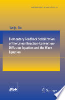 Elementary Feedback Stabilization of the Linear Reaction Convection Diffusion Equation and the Wave Equation