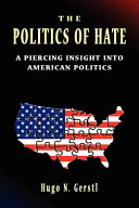 The Politics of Hate   a Piercing Insight Into American Politics
