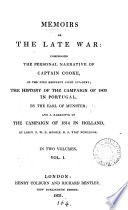 Memoirs of the late war: comprising the personal narrative of capt. Cooke, the History of the campaign of 1809 in Portugal, by the earl of Munster, and a Narrative of the campaign of 1814 in Holland, by T.W.D. Moodie