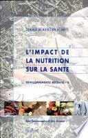 Limpact de la nutrition sur la sante. Developpements recents - 5