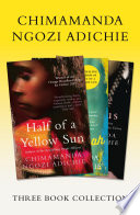 Half of a Yellow Sun  Americanah  Purple Hibiscus  Chimamanda Ngozi Adichie Three Book Collection