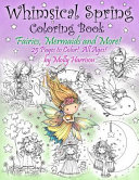 Whimsical Spring Coloring Book   Fairies  Mermaids  and More  All Ages