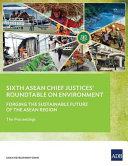 Sixth Asean Chief Justices Roundtable On Environment