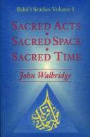 Sacred Acts  Sacred Space  Sacred Time