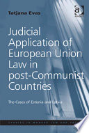 Judicial Application of European Union Law in post Communist Countries
