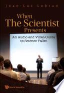 When the Scientist Presents