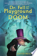 Dr  Fell and the Playground of Doom