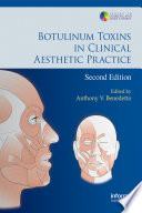 Botulinum Toxins in Clinical Aesthetic Practice, Second Edition Aesthetic Practice Has Proven Itself A Premier