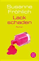 Lackschaden : Roman