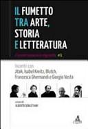 Il fumetto tra arte  storia e letteratura  Incontri con Atak  Isabel JKreitz  Blutch  Francesca Ghermandi e Giorgio Vasta
