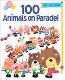 100 Animals On Parade! : feature hundreds of colorful animals to...