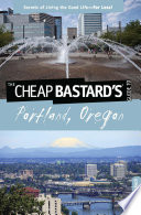 Cheap Bastard s   Guide to Portland  Oregon