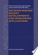 Decision Making  Recent Developments and Worldwide Applications