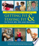 The Middle Age Doesn't Suck Guide to Getting Fit and Staying Fit in Your 40s, 50s and Beyond
