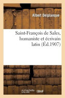 Saint Francois de Sales  Humaniste Et Ecrivain Latin