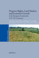 Property Rights  Land Markets and Economic Growth in the European Countryside  thirteenth twentieth Centuries