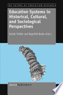 Education Systems in Historical  Cultural  and Sociological Perspectives