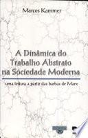 A dinâmica do trabalho abstrato na sociedade moderna: uma leitura a partir das barbas de Marx