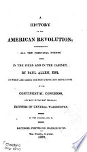 A History Of The American Revolution Comprehending All The Principal Events Both In The Field And In The Cabinet