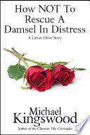 How NOT To Rescue A Damsel In Distress